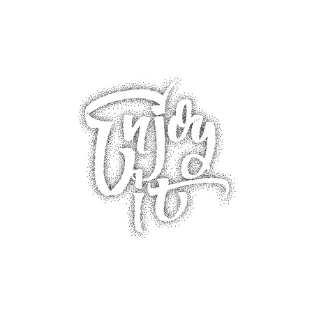 Enjoy . Positive phrase can be used as print, stamp, banner or label Illustration