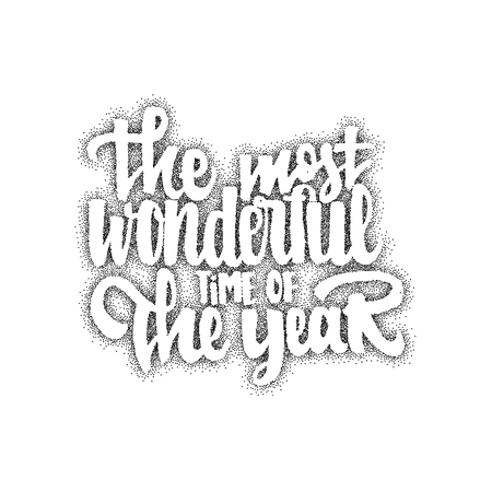 accordance: The most wonderful time of the year hand-lettering text . Badge drawn by hand, using the skills of calligraphy and lettering, collected in accordance with the rules of typography. Illustration