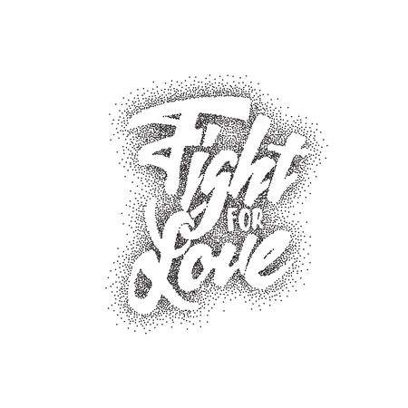 accordance: Fight for love -lettering text . Badge drawn by hand, using the skills of calligraphy and lettering, collected in accordance with the rules of typography. Stock Photo