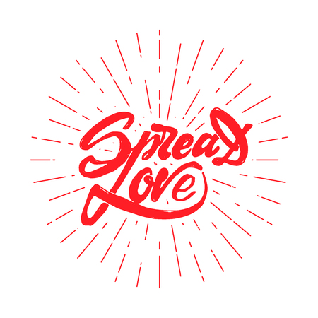 Spread love -lettering text . Badge drawn by hand, using the skills of calligraphy and lettering, collected in accordance with the rules of typography. Illustration