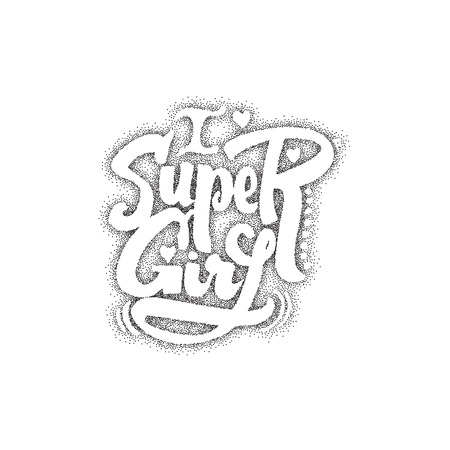 accordance: Super girl - Pointillism hand-lettering text . Badge drawn by hand, using the skills of calligraphy and lettering, collected in accordance with the rules of typography.