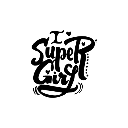 Super girl- hand-lettering text . Badge drawn by hand, using the skills of calligraphy and lettering, collected in accordance with the rules of typography.