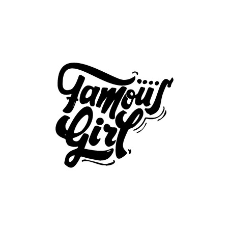 accordance: Famous girl - hand-lettering text . Badge drawn by hand, using the skills of calligraphy and lettering, collected in accordance with the rules of typography.