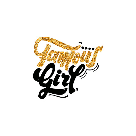 Famous girl - hand-lettering gloss foil text . Badge drawn by hand, using the skills of calligraphy and lettering, collected in accordance with the rules of typography.
