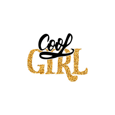 cool girl: Cool girl - hand-lettering gloss foil text . Badge drawn by hand, using the skills of calligraphy and lettering, collected in accordance with the rules of typography. Illustration