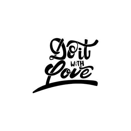 accordance: Do it with love-lettering text . Badge drawn by hand, using the skills of calligraphy and lettering, collected in accordance with the rules of typography.