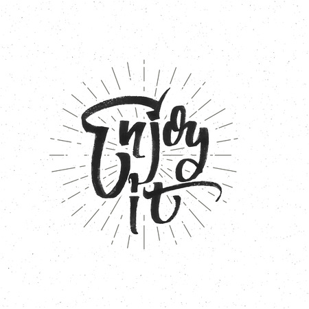 be the identity: Enjoy it . Trace written by pen brush for design. Positive phrase can be used as print, stamp, banner or label, your corporate identity Illustration