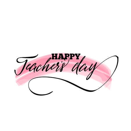 Lettering and calligraphy modern - Happy Teachers day to you. Sticker, stamp, logo - hand made. Illustration