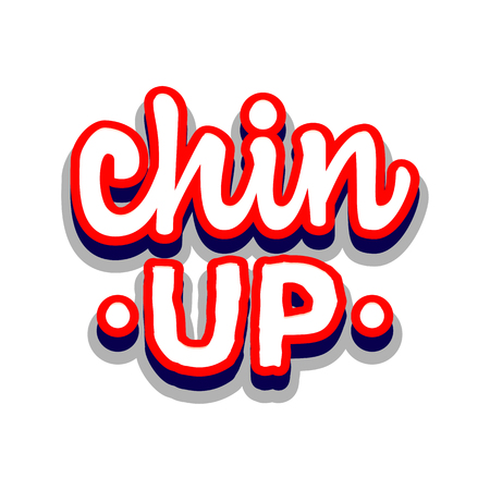 Chin up! lettering and calligraphy with decorative design elements. Phrases for encouragement.