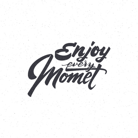 Enjoy every Moment . Trace written by pen brush for design. Positive phrase can be used as print, stamp, banner or label, your corporate identity