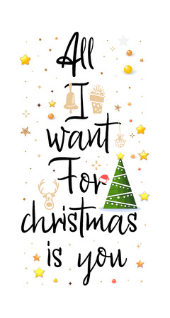 All i want for christmas is you. Vektorové ilustrace