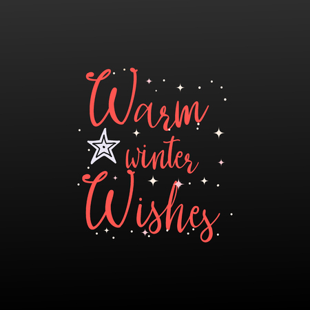 Warm winter wishes. On a black background