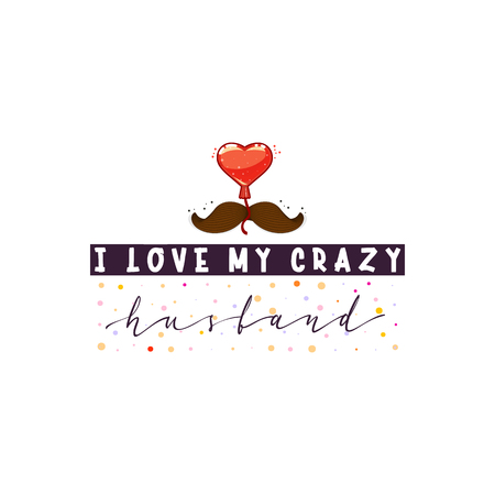 I love my crazy husband. Slogan about love, suitable as a Valentines Day postcard and template t shirt Reklamní fotografie