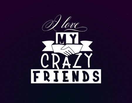I love my crazy friends
