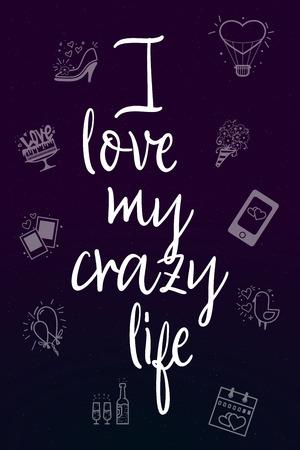 I love my crazy life. 矢量图像