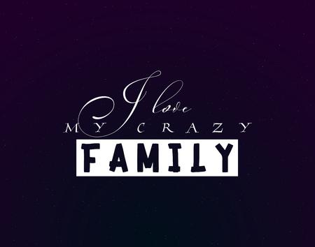 I love my crazy family Illustration