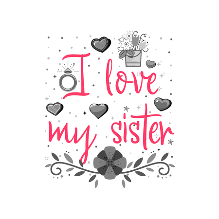 i love my sister. Vector illustration on white background. Vectores