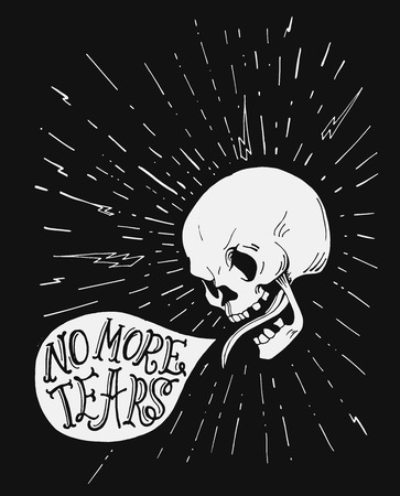 bubble speach: Hand drawn vintage poster or card. Tattoo style skull with motivational quote in the speach bubble, hand lettering.