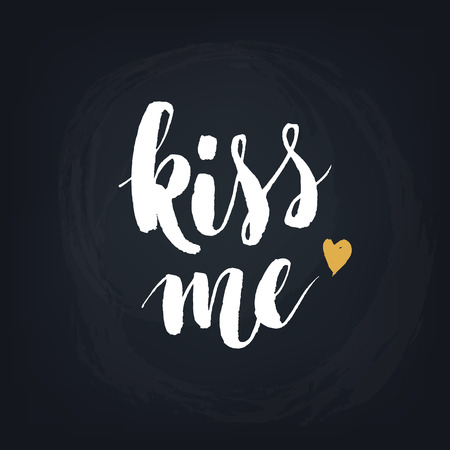 kiss love: Kiss me. Handwritten modern calligraphy quote, design element for flyer, banner, invitaion or greeting card. Vecor illustration. Illustration
