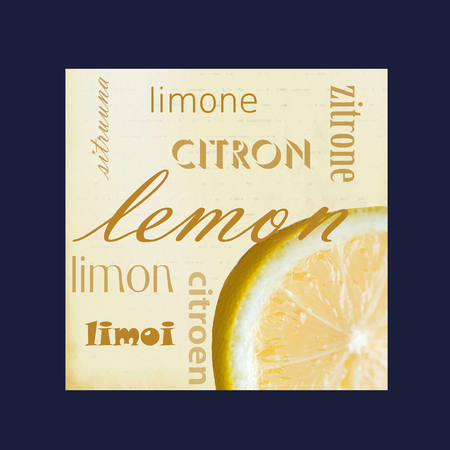 A photograph of a lemon slice framed in dark blue surrounded by the word lemon in several different languages.