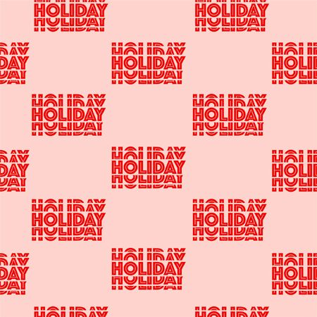 """Seamless pattern in vector Trendy Repeatable of in wording """"HOLIDAY""""  in red color  design for fashion, fabric ,web,wallpaper , wrapping and all prints on light pink  background color"""