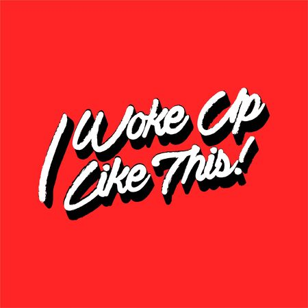 """Typo play in vector positive quote or slogan colorful mood brushed technic """" I woke up like this""""  on  trendy red background color  イラスト・ベクター素材"""