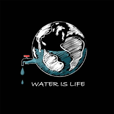 """Hand drawn the earth is water tank with wording """" WATER IS LIFE """" Design for save the world , save water ,no plastic bag campaign ,Reduce water waste and all graphic used ,on black background color Stock Vector - 129795605"""