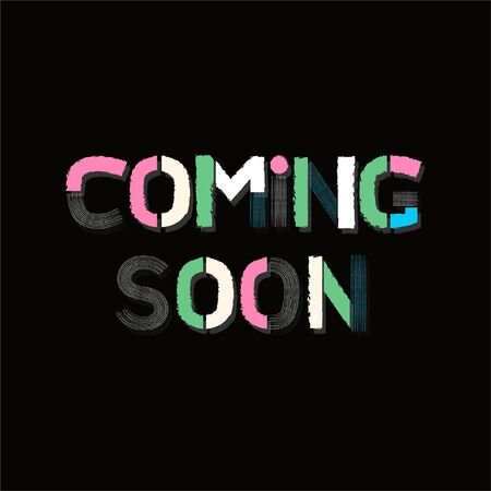 "Typo play in vector positive quote or slogan colorful mood brushed technic "" COMING SOON ""  on  black  background"