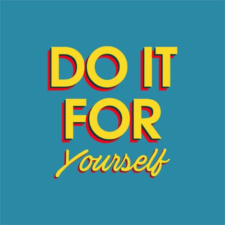 "Typo play in vector positive quote or slogan colorful mood "" Do it for yourself �  on  vintage blue background color"