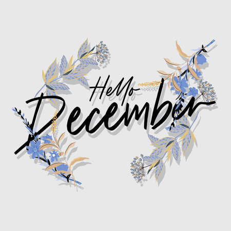 Winter flower with text Hello December on white background. Vector illustration design. Design for fashion , fabric, textile, wallpaper, cover, web , wrapping and all graphic type
