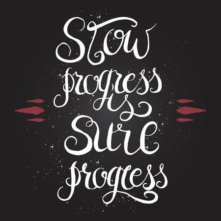 Mano cartel de la tipografía dibujada sobre fondo negro. Cita de la inspiración diciendo que el progreso es lento progreso seguro. Ilustración de vector