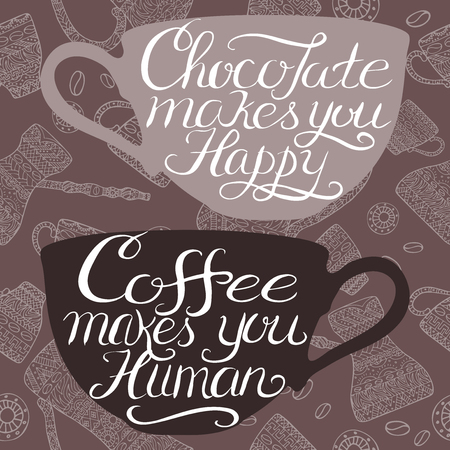 great coffee: Hand drawn typography poster placed on coffee pattern background. Brush lettering quote saying that chocolate makes you happy and coffee makes you human. Great for cafe, bar, restaurants ads.