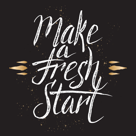 Hand drawn typography poster. Brush lettering phrase. Inspiration quote saying make a fresh start. Great for posters, greeting cards. Vector Illustration