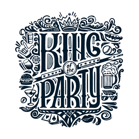 VECTOR PRINT for T-shirts. text KING of the PARTY and handwritten drawings. Lettering. Isolated on white background. vector 向量圖像