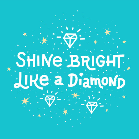 Inspiration quote. Shine bright like a diamond lettering on blue background. Vector illustration