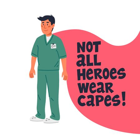 Hero doctor concept. Confident doctor or nurse with cape and not all heroes wear capes text. Medical team in conditions of coronavirus pandemic, covd-19 quarantine. Flat style vector illustration
