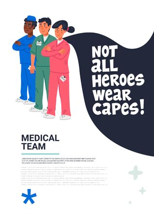 Hero doctor poster. Confident doctors and nurse with cape and not all heroes weat capes text. Medical team in conditions of coronavirus pandemic, covd-19 quarantine. Flat style vector illustration 向量圖像