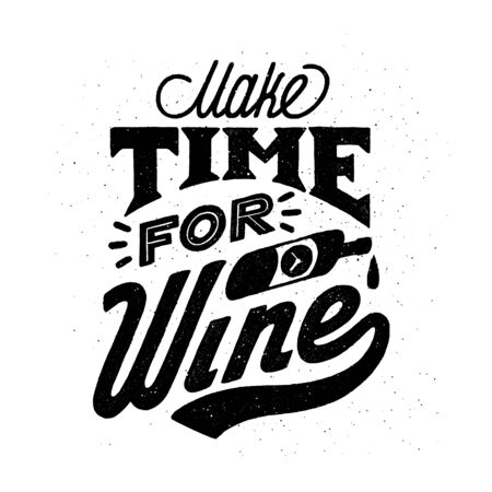 Wine quote. Working from nine to wine. Handdrawn lettering in vintage style. Vector illustration on white background