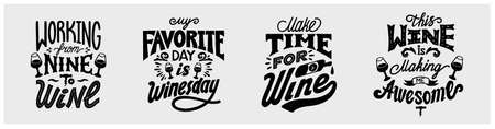 Wine funny quotes set. Working from nine to wine, My favorite day is winesday, This wine is making me awesome, Working from nine to wine. Hand-drawn lettering in vintage style. Vector illustration 矢量图像