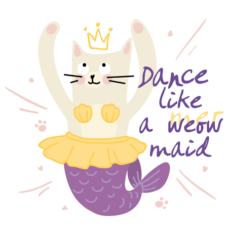 print on a T-shirt with a cat mermaid and text dance like a meowmaid for postcard, cases, posters, t-shirts,web,clothes.