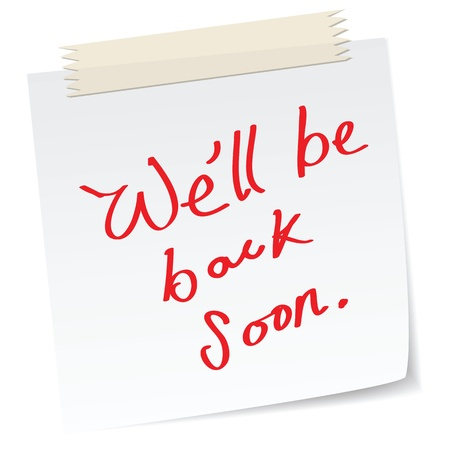 a note with handwritten message,  with we will be back soon . Vector