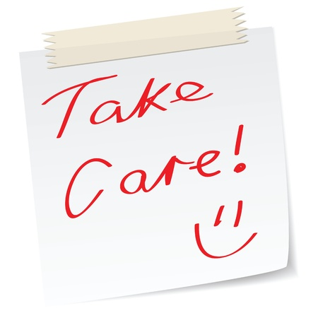 take care: a note with handwritten message, take care, for concepts.