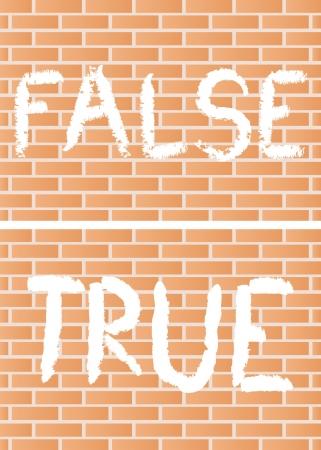 true false: words true and false painted across brick wall