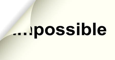 changing: Changing the word impossible to possible