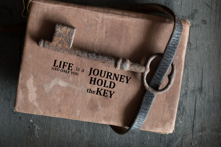 Life Is a Journey and Only You Hold the Key. Motivational quote.