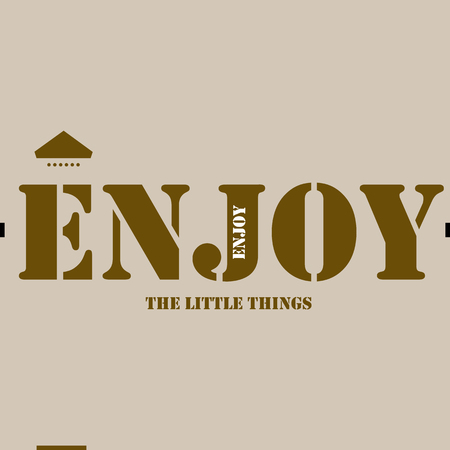 saying: Enjoy The Little Things. Text lettering of an inspirational saying. Stock Photo
