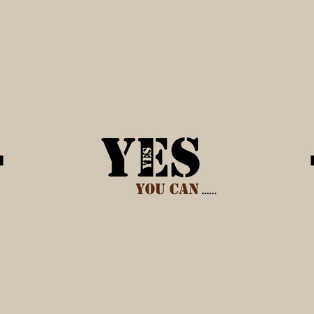 can yes you can: Yes you can. Text lettering of an inspirational saying.