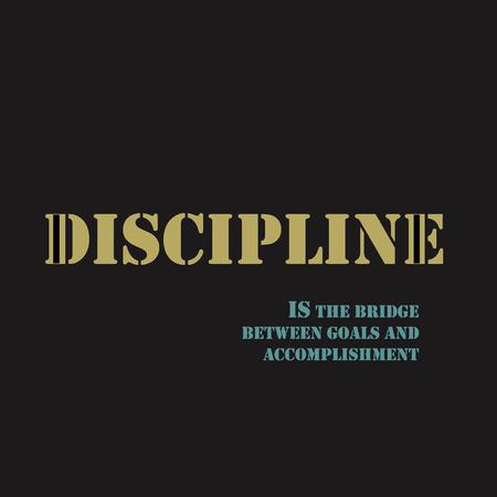 disciplina: cita de motivación inspiradora. La disciplina es el puente entre las metas y los logros. Vectores