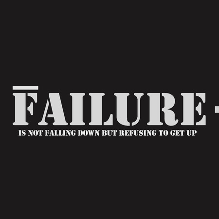 get up: Failure is not falling down but refusing to get up.
