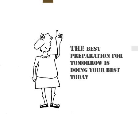 tomorrow: The best preparation for tomorrow is doing your best today. Motivational inspirational quote poster.